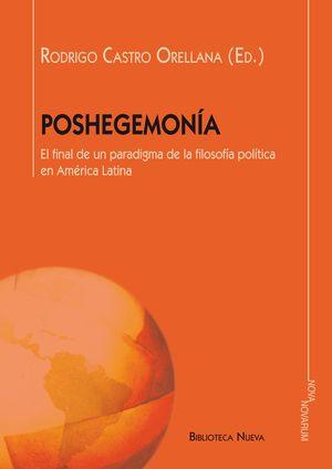 POSHEGEMONIA. EL FINAL DE UN PROGRAMA DE LA FILOSOFIA POLITICA