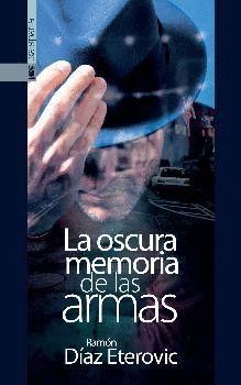 LA OSCURA MEMORIA DE LAS ARMAS