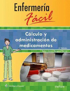 CALCULO Y ADMINISTRACION DE MEDICAMENTOS (5ª ED.)