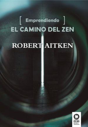 EMPRENDIENDO EL CAMINO DEL ZEN