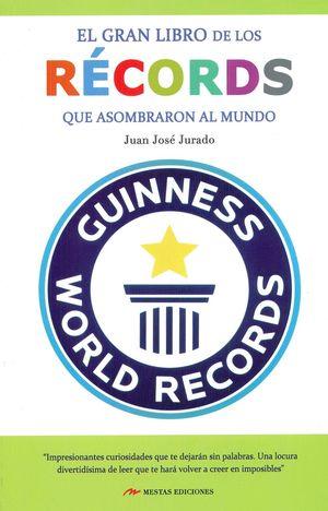 EL GRAN LIBRO DE LOS RECORDS QUE ASOMBRARON AL MUNDO