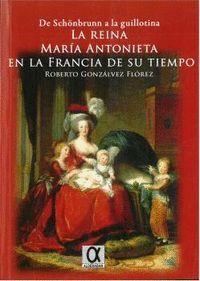 LA REINA MARIA ANTONIETA EN LA FRANCIA DE SU TIEMPO