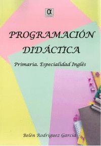 PROGRAMACIÓN DIDÁCTICA PRIMARIA. ESPECIALIDAD INGLÉS