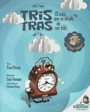 TRIS TRAS, EL RELOJ QUE SE OLVIDO DE SER FELIZ