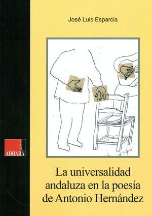 LA UNIVERSALIDAD ANDALUZA EN LA POESIA DE ANTONIO HERNANDEZ