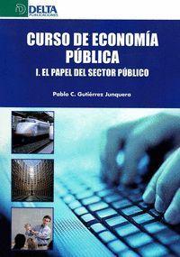 CURSO DE ECONOMÍA PÚBLICA. VOL. I