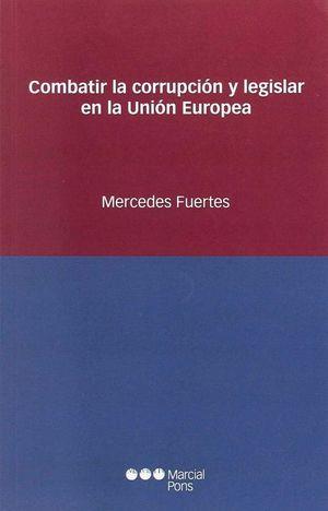 COMBATIR LA CORRUPCION Y LEGISLAR EN LA UNION EUROPEA.