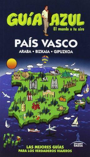 PAIS VASCO (GUIA AZUL) (2016) ARABA - BIZKAIA - GIPUZKOA