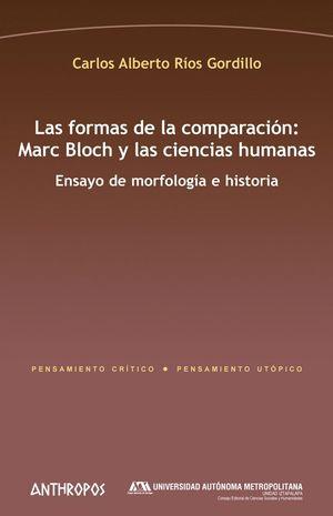LAS FORMAS DE LA COMPARACION: MARC BLOCH Y LAS CIENCIAS HUMANAS