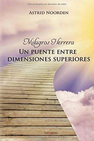 MILAGROS HERRERA: UN PUENTE ENTRE DIMENSIONES SUPERIORES