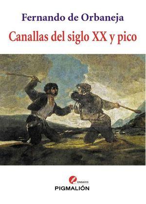 CANALLAS DEL SIGLO XX Y PICO