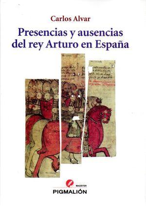 PRESENCIAS Y AUSENCIAS DEL REY ARTURO EN ESPAÑA