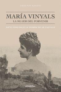 MARÍA VINYALS, LA MUJER DEL PORVENIR