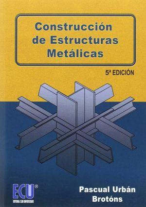 CONSTRUCCION DE ESTRUCTURAS METALICAS (5ª ED.)