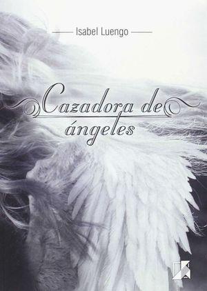 CAZADORA DE ANGELES