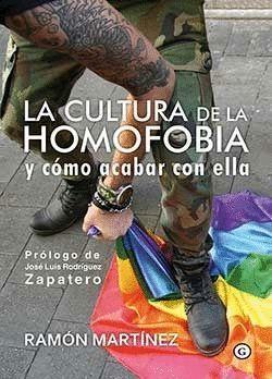 LA CULTURA DE LA HOMOFOBIA Y COMO ACABAR CON ELLA