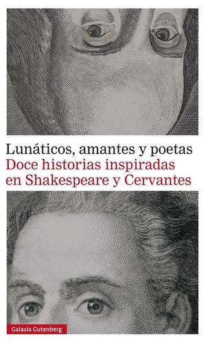LUNATICOS AMANTES Y POETAS