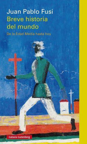BREVE HISTORIA DEL MUNDO, DE LA EDAD MEDIA HASTA HOY
