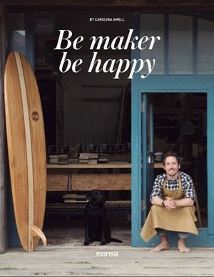 BE MAKERS BE HAPPY