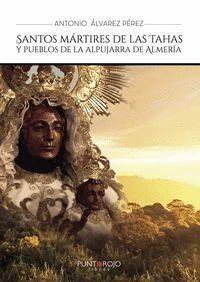 SANTOS MARTIRES DE LAS TAHAS Y PUEBLOS ALPUJARRA ALMERIA