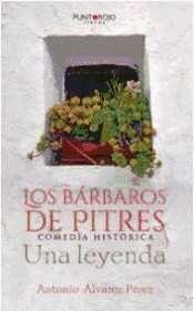 LOS BARBAROS DE PITRES COMEDIA HISTORICA