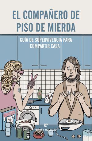 EL COMPAÑERO DE PISO DE MIERDA