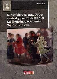 EL ALCALDE Y EL CURA. PODER CENTRAL Y PODER LOCAL EN EL