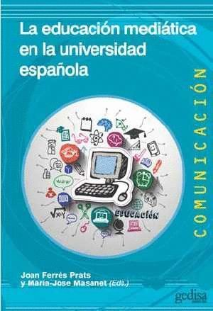 LA EDUCACION MEDIATICA EN LA UNIVERSIDAD ESPAÑOLA