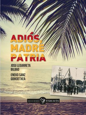 ADIÓS, MADRE PATRIA