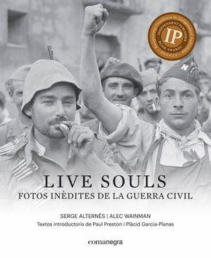 LIVE SOULS: FOTOS INEDITES DE LA GUERRA CIVIL