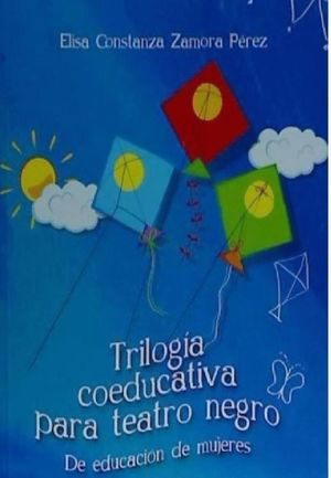 TRILOGIA COEDUCATIVA PARA TEATRO NEGRO