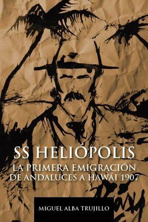 S.S. HELIOPOLIS PRIMERA EMIGRACION ANDALUZA A HAWAI 1907