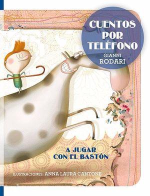A JUGAR CON EL BASTON (CUENTOS POR TELEFONO)