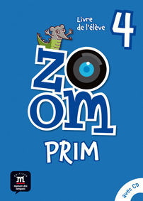 ZOOM PRIM 4  LIVRE DE L'ÉLÈVE