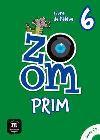 ZOOM PRIM 6 LIVRE DE L'ÉLÈVE
