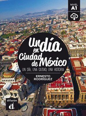 UN DIA EN CIUDAD DE MEXICO NIVEL A1