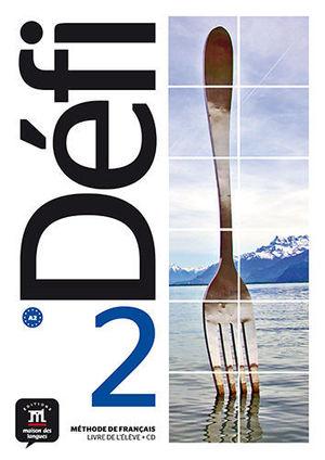 DÉFI 2 LIVRE DE L'ÉLÈVE + CD. A2