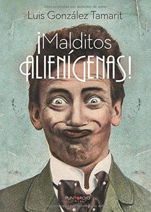 MALDITOS ALIENIGENAS