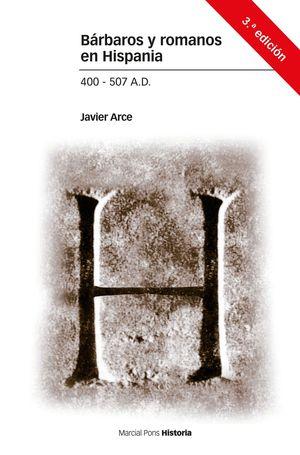 BARBAROS Y ROMANOS EN HISPANIA 400-507 A.D.
