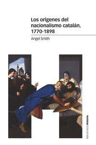LOS ORÍGENES DEL NACIONALISMO CATALÁN, 1770-1898
