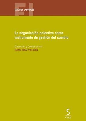 LA NEGOCIACIÓN COLECTIVA COMO INSTRUMENTO DE GESTIÓN DEL CAMBIO