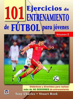 101 EJERCICIOS DE ENTRENAMIENTO DE FUTBOL PARA JÓVENES. VOLUMEN 2