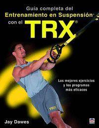 GUÍA COMPLETA DEL ENTRENAMIENTO EN SUSPENSIÓN CON EL TRX