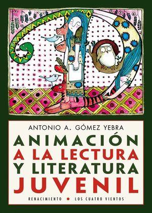 ANIMACION A LA LECTURA Y LITERATURA JUVENIL