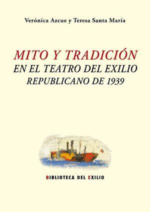 MITO Y TRADICION EN EL TEATRO DEL EXILIO REPUBLICANO DE 1939