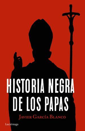 HISTORIA NEGRA DE LOS PAPAS