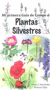 MI PRIMERA GUIA DE CAMPO DE PLANTAS SILVESTRES