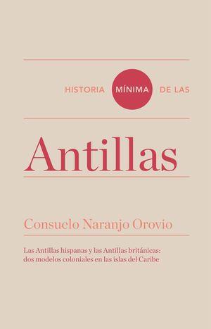 HISTORIA MINIMA DE LAS ANTILLAS
