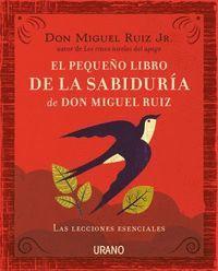 EL PEQUEÑO LIBRO DE LA SABIDURIA DE DON MIGUEL RUIZ