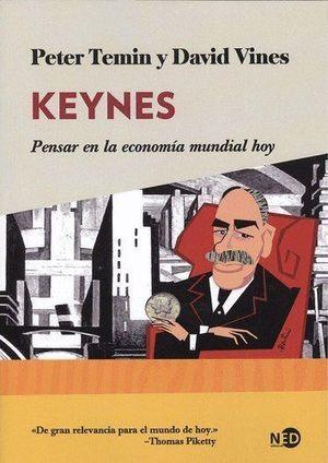 KEYNES: PENSAR EN LA ECONOMIA MUNDIAL HOY